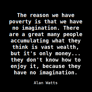 Alan-Watts-Poverty-imagination