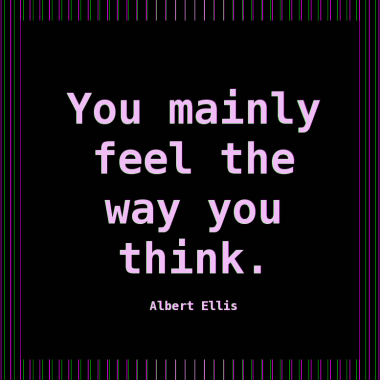 Albert-Ellis-You-mainly-feel-the-way-you-think